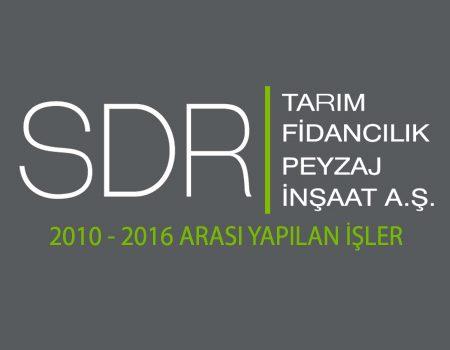 2010 – 2016 Arası Yapılan İşler